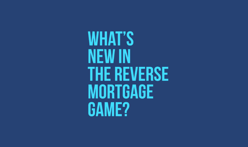 Changes in Reverse Mortgage